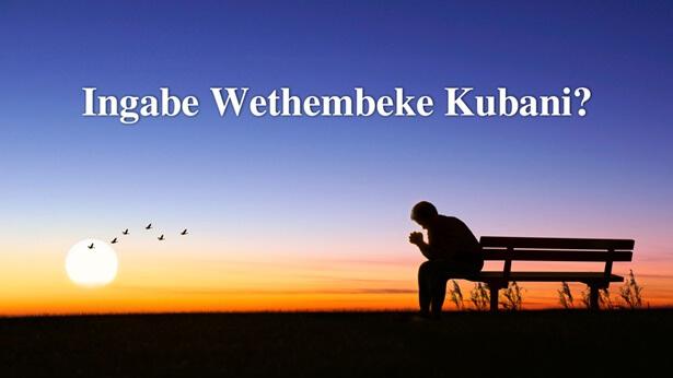 Ingabe Wethembeke Kubani?